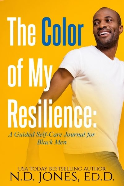 The Color of My Resilience Black Men Self Care Journal ND Jones
