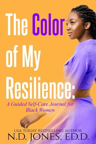 The Color of My Resilience Black Women Self Care Journal ND Jones